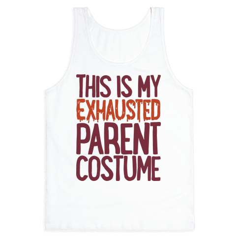 This is My Exhausted Parent Costume Tank Top