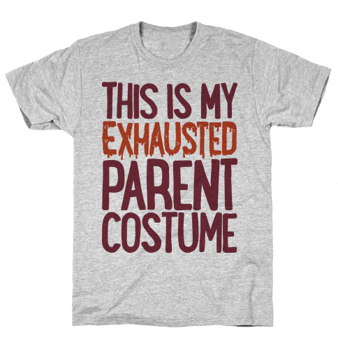 This is My Exhausted Parent Costume Mens T-Shirt