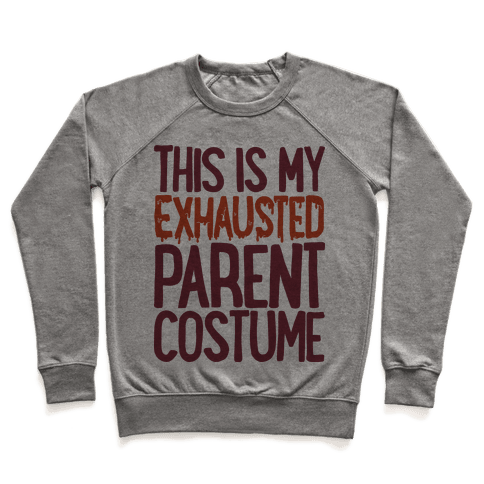 This is My Exhausted Parent Costume Pullover