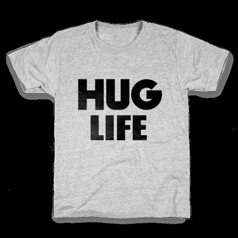 Hug Life Kids T-Shirt