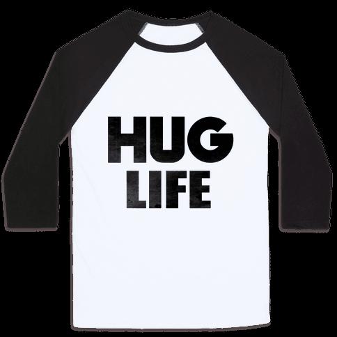 Hug Life Baseball Tee