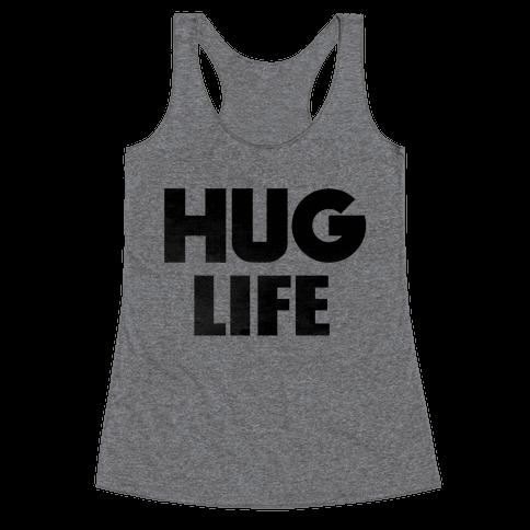 Hug Life Racerback Tank Top