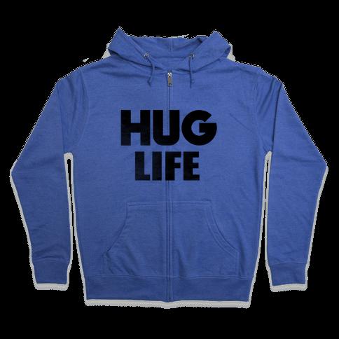 Hug Life Zip Hoodie