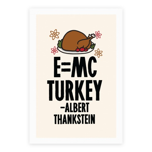 E=MC Turkey (Thanksgiving Science) Poster