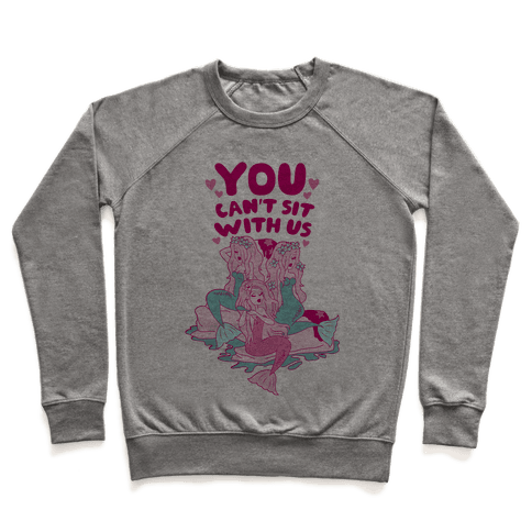 You Can't Sit With Us Mermaids Pullover