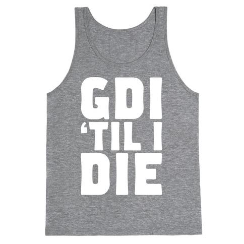 GDI 'Till I Die Tank Top