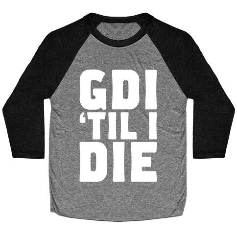 GDI 'Till I Die Baseball Tee
