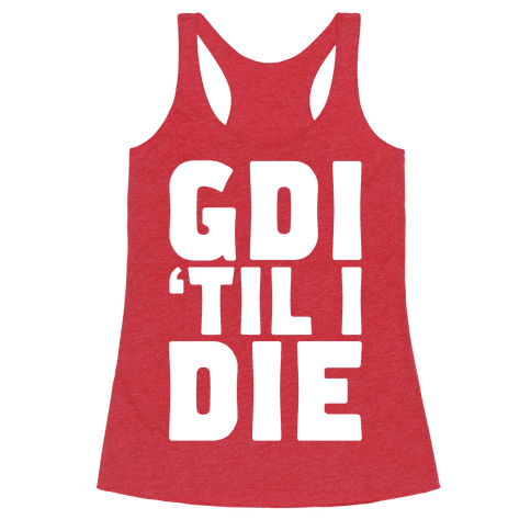 GDI 'Till I Die