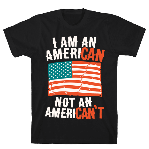 I Am an American Not an American't Mens T-Shirt