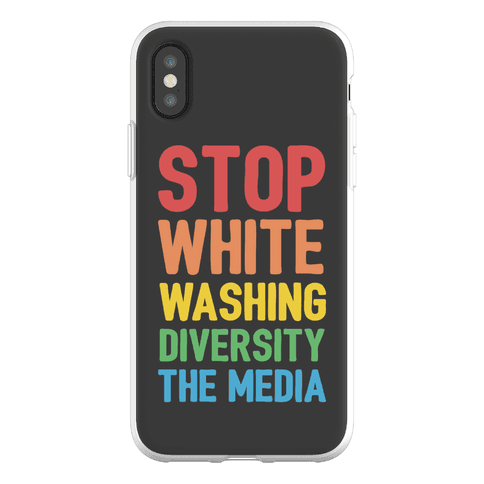 Stop Whitewashing Diversity In The Media Phone Flexi-Case