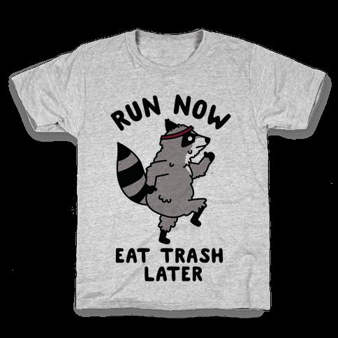 Run Now Eat Trash Later Raccoon Kids T-Shirt