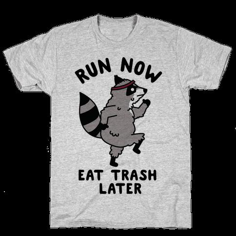 Run Now Eat Trash Later Raccoon Mens T-Shirt