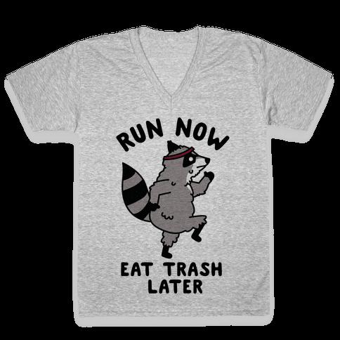 Run Now Eat Trash Later Raccoon V-Neck Tee Shirt
