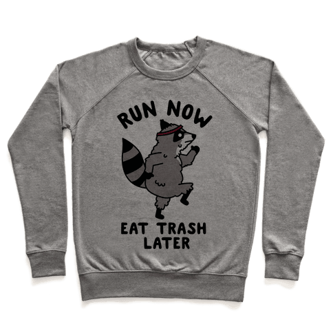 Run Now Eat Trash Later Raccoon Pullover