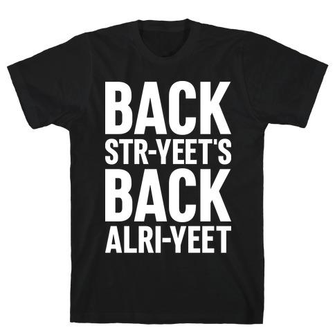 Backstr-yeet's Back Alri-yeet! T-Shirt