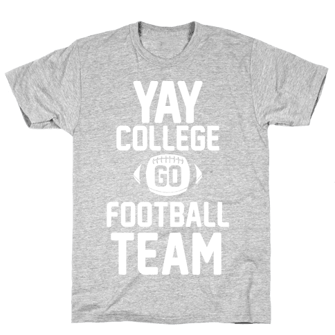 Yay College Go Football Team Mens T-Shirt