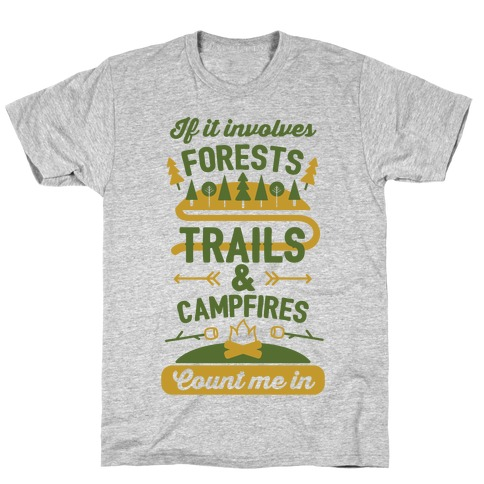 Forests, Trails, and Campfires - Count Me In Mens T-Shirt