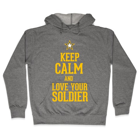 Love Your Soldier Hooded Sweatshirt