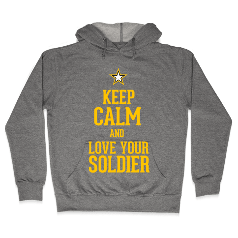 Love Your Soldier Hooded Sweatshirt