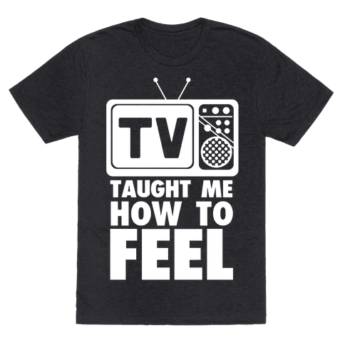 TV Taught Me How to Feel
