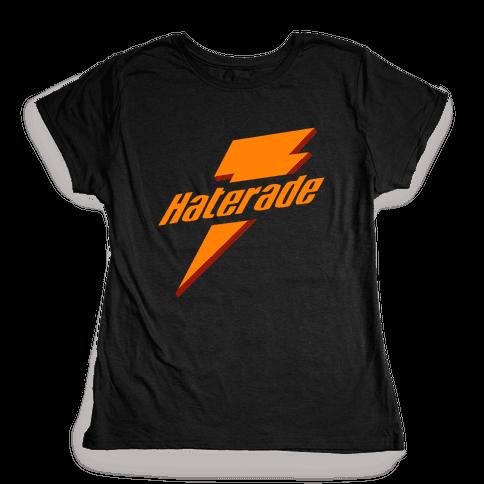 Haterade (Parody) Womens T-Shirt