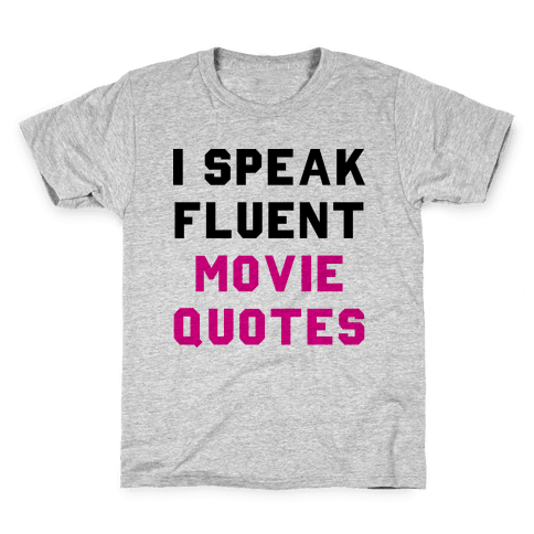 I Speak Fluent Movie Quotes Kids T-Shirt