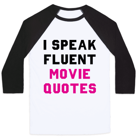 I Speak Fluent Movie Quotes Baseball Tee
