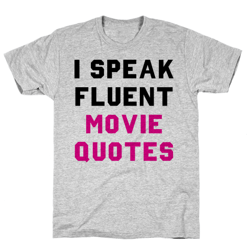I Speak Fluent Movie Quotes Mens T-Shirt
