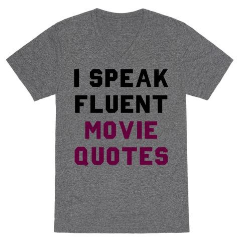 I Speak Fluent Movie Quotes V-Neck Tee Shirt