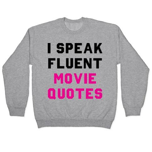 I Speak Fluent Movie Quotes Pullover