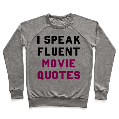 I Speak Fluent Movie Quotes Pullover