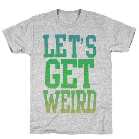Let's Get Weird (Washed Out) Mens T-Shirt
