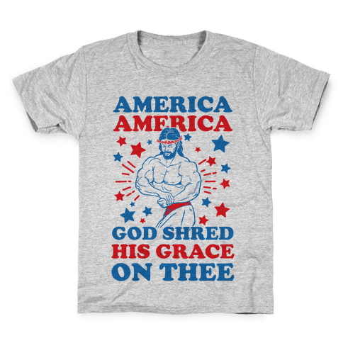 God Shred His Grace On Thee Kids T-Shirt