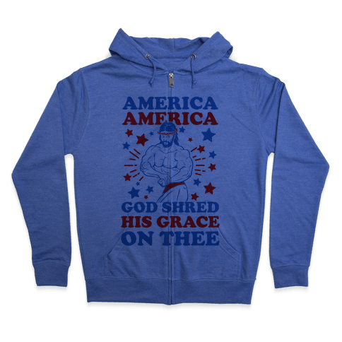 God Shred His Grace On Thee Zip Hoodie