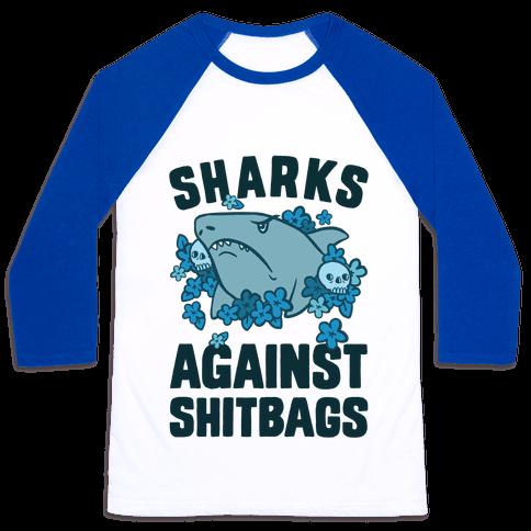 Sharks Against Shitbags Baseball Tee