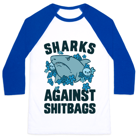 Sharks Against Shitbags Baseball Tee