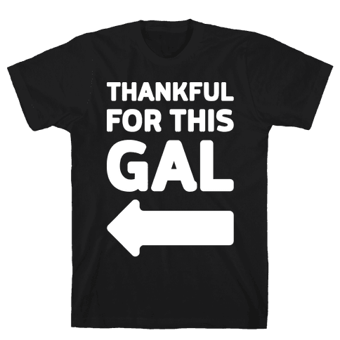 Thankful For This Gal Mens T-Shirt