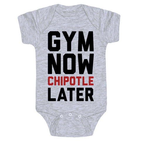 Gym Now Chipotle Later Baby Onesy