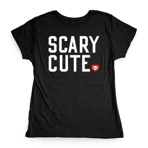 Scary Cute Womens T-Shirt