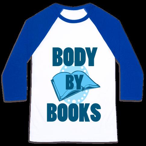 Body By Books Baseball Tee
