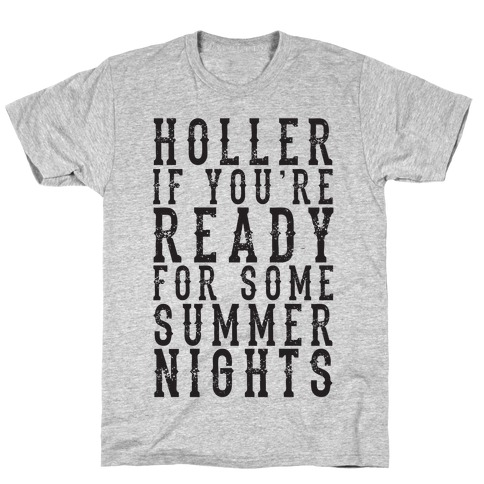 Holler If You're Ready For Some Summer Nights T-Shirt