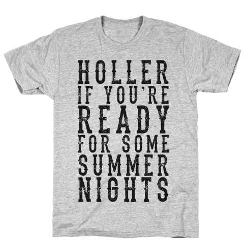 Holler If You're Ready For Some Summer Nights Mens T-Shirt