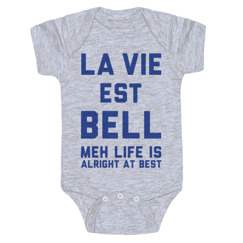 Life is Alright at Best Baby Onesy
