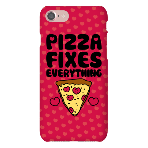 Pizza Fixes Everything Phone Case