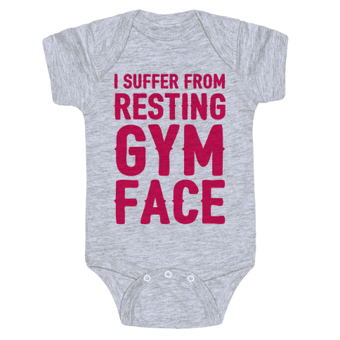 I Suffer From Resting Gym Face Baby Onesy
