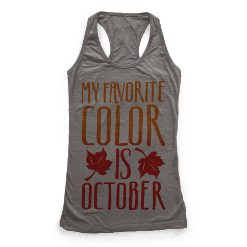 My Favorite Color Is October Racerback Tank Top