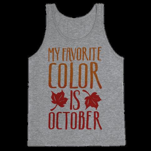 My Favorite Color Is October Tank Top