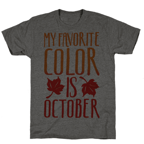 My Favorite Color Is October Mens T-Shirt
