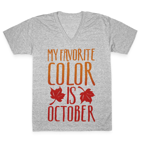 My Favorite Color Is October V-Neck Tee Shirt