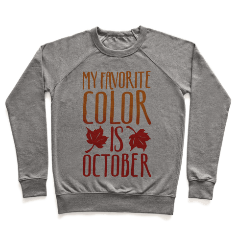My Favorite Color Is October Pullover